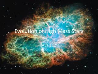 Evolution of High Mass Stars