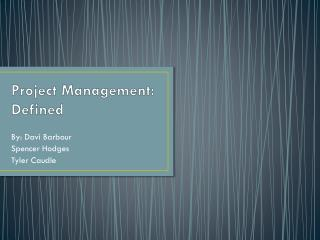 Project Management: Defined