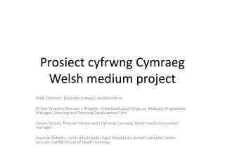 Prosiect cyfrwng Cymraeg Welsh medium project