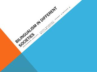 Bilingualism in Different Societies