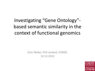 "Investigating ""Gene Ontology""-based semantic similarity in the context of functional genomics"