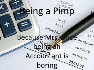 Being a Pimp
