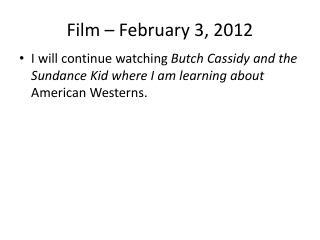 Film –  February 3,  2012