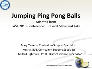 Jumping  Ping Pong  Balls Adapted from FAST 2013 Conference:  Brevard Make and Take