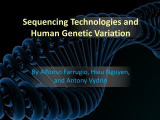 Sequencing Technologies and Human Genetic Variation