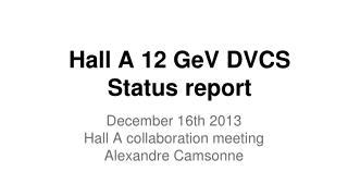 Hall A 12 GeV DVCS Status report