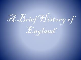 A Brief History  of England