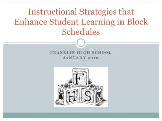 Instructional Strategies that Enhance Student Learning in Block Schedules