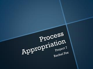 Process Appropriation