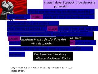 chattel: slave; livestock; a burdensome possession