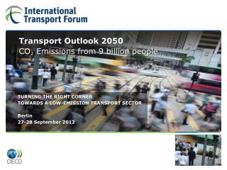 Plenary 2: Towards a Green Economy  ITF Transport Outlook