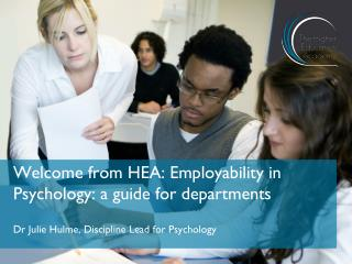 Welcome from HEA: Employability in Psychology: a guide for departments
