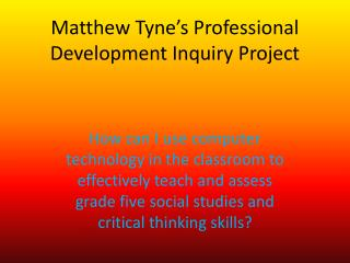 Matthew Tyne's Professional Development Inquiry Project