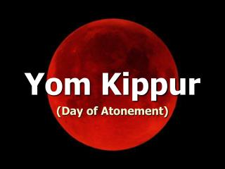 Yom Kippur (Day of Atonement)