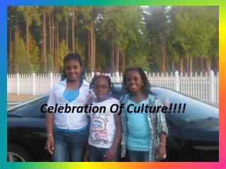 Celebration Of Culture!!!!