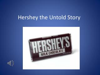 Hershey the Untold Story