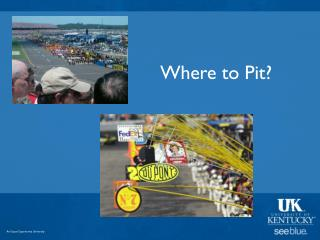 Where to Pit?