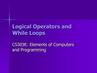 Logical Operators and While Loops