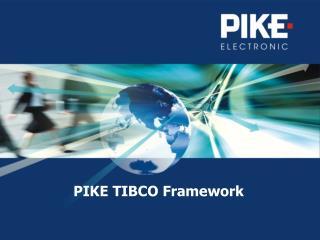 PIKE TIBCO Framework