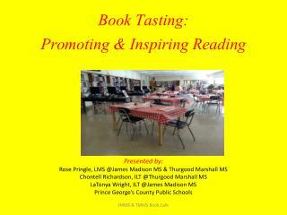 Book Tasting:  Promoting & Inspiring Reading