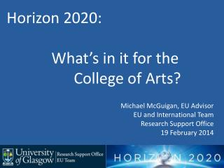 Horizon 2020: What's in it for the  	College of Arts?