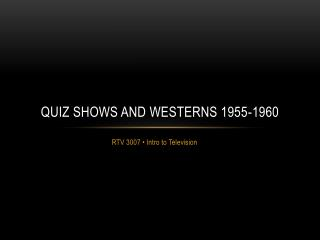 Quiz shows and westerns 1955-1960
