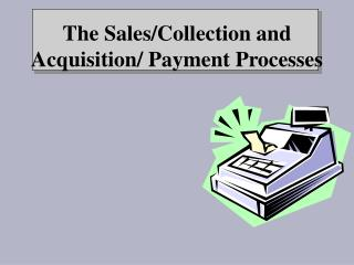 The SalesCollection and Acquisition Payment Processes