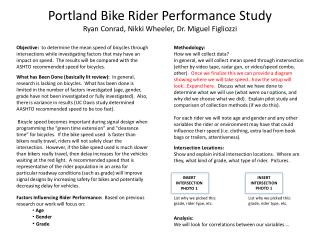 Portland Bike Rider Performance Study Ryan Conrad, Nikki Wheeler, Dr. Miguel  Figliozzi