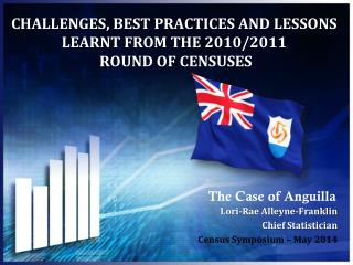 CHALLENGES, BEST PRACTICES AND LESSONS LEARNT FROM THE  2010/2011 ROUND OF  CENSUSES