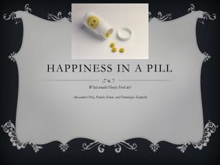 Happiness in A Pill