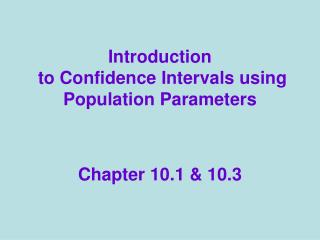 Introduction  to Confidence Intervals using Population Parameters