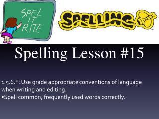 Spelling Lesson # 15