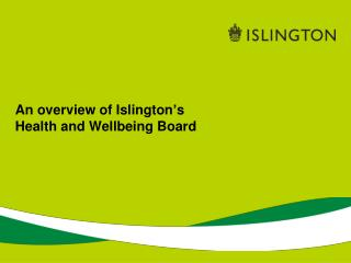 An overview of Islington's  Health and Wellbeing Board
