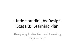 Understanding by Design Stage 3:  Learning Plan