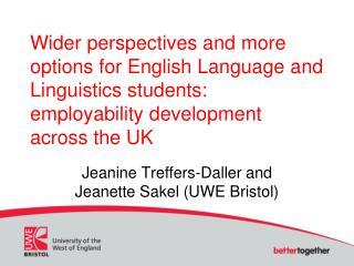 Jeanine  Treffers -Daller and Jeanette  Sakel  (UWE Bristol)