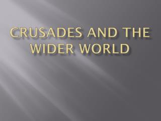 Crusades and the Wider World
