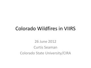 Colorado Wildfires in VIIRS