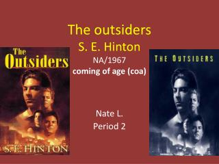 The outsiders S. E. Hinton NA/1967 coming of age ( coa )