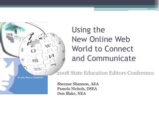 Using the New Online Web World to Connect and Communicate