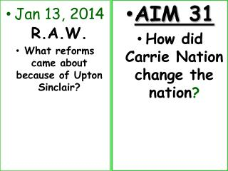 Jan  13, 2014 R.A.W. What reforms came about because of Upton Sinclair?