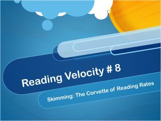 Reading Velocity #  8