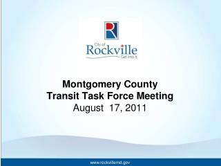 Montgomery County  Transit  Task Force Meeting August  17, 2011