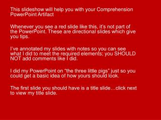 This slideshow will help you with your Comprehension PowerPoint Artifact