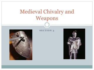 Medieval Chivalry and Weapons
