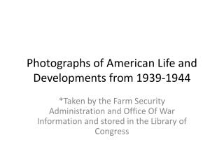 Photographs of American Life and Developments from 1939-1944