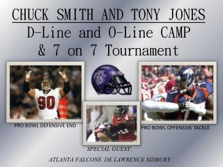 CHUCK SMITH AND TONY JONES D-Line and O-Line CAMP & 7 on 7 Tournament