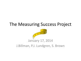 The Measuring Success Project