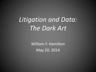Litigation and Data: The Dark Art