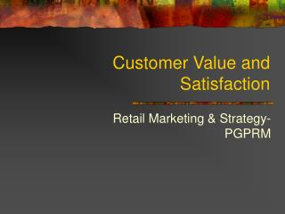 Customer Value and Satisfaction