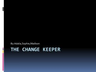 The Change Keeper